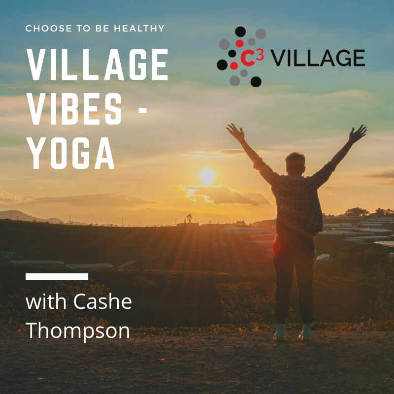 Village Vibes - Monday Vibe Yoga with Cashe Thompson